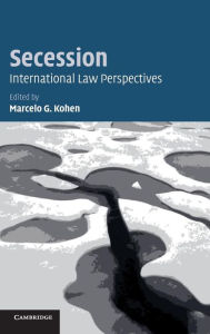 Secession: International Law Perspectives - Marcelo G. Kohen