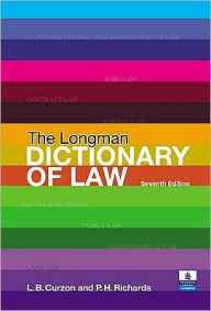 The Longman Dictionary of Law - Leslie B. Curzon