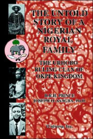 The Untold Story Of A Nigerian Royal Family - Joseph O Asagba