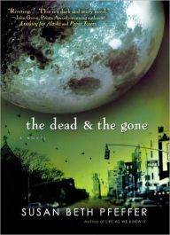 The Dead and the Gone (Turtleback School & Library Binding Edition) - Susan Beth Pfeffer