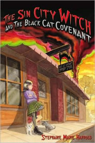 The Sin City Witch and the Black Cat Covenant - Stephanie Marie Harrold