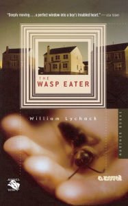 The Wasp Eater - William Lychack