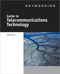 Guide to Telecommunications Technology - Tamara Dean