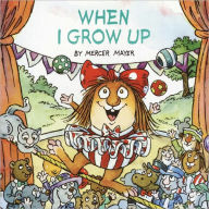 When I Grow Up (Turtleback School & Library Binding Edition) - Mercer Mayer