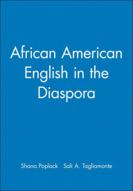 African American English in the Diaspora - Shana Poplack