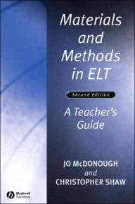 Materials and Methods in ELT: A Teacher's Guide(Applied Language Studies Series) - Jo McDonough