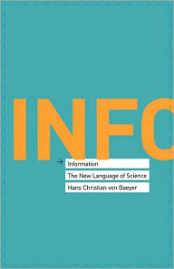 Information: The New Language of Science - Hans Christian von Baeyer