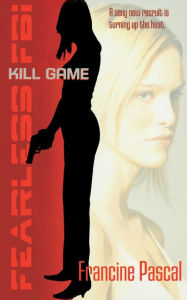 Kill Game (Fearless FBI Series #1) - Francine Pascal