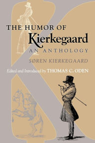 The Humor of Kierkegaard: An Anthology - Soren Kierkegaard