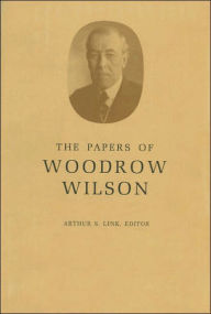 The Papers of Woodrow Wilson, Volume 69: 1918-1924: Contents and Index, Volumes 53-68 - Woodrow Wilson