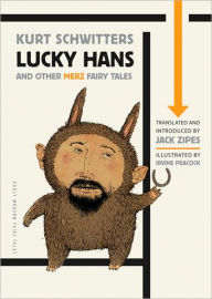 Lucky Hans and Other Merz Fairy Tales - Kurt Schwitters