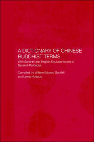 A Dictionary of Chinese Buddhist Terms: With Sanskrit and English Equivalents and a Sanskrit-Pali Index - Lewis Hodous