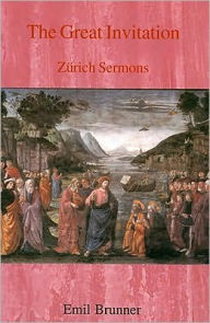 The Great Invitation: Zurich Sermons - Emil Brunner