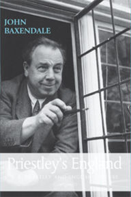 Priestley's England: J. B. Priestley and English Culture - John Baxendale