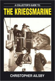 A Collector's Guide to Kriegsmarine - Christopher Ailsby