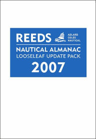 Reeds Nautical Almanac Looseleaf Update Pack 2007: UK, Ireland and Continental Update Pack - Neville Featherstone