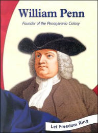 Let Freedom Ring!: William Penn: Founder of the Pennsylvania Colony - Bernadette L. Baczynski