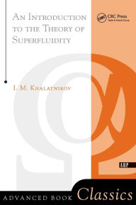 An Introduction To The Theory Of Superfluidity - Isaac M. Khalatnikov