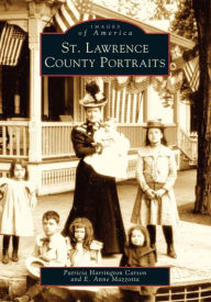 St. Lawrence County Portraits (Images of America Series) - Patricia Harrington Carson