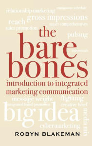 Bare Bones Introduction To Integrated Marketing Communication - Robyn Blakeman