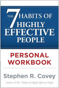 The 7 Habits of Highly Effective People Personal Workbook - Stephen R. Covey