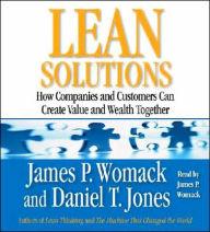 Lean Solutions: How Producers and Customers Achieve Mutual Value and Create Wealth - James P. Womack