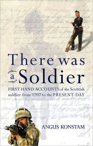 There Was a Soldier - Angus Konstam