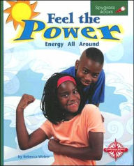 Feel the Power: Energy All Around - Rebecca Weber