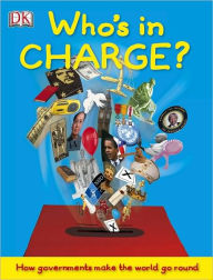 Who's in Charge? - Dorling Kindersley Publishing Staff