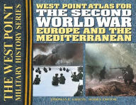 The Second World War: Europe and the Mediterrean Atlas - Thomas E. Griess