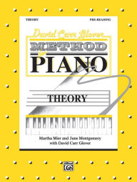 David Carr Glover Method for Piano Theory: Pre-Reading - David Glover