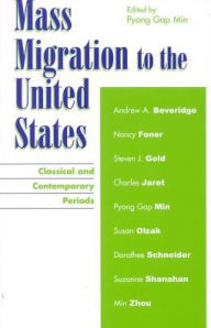 Mass Migration to the United States: Classical and Contemporary Periods - Pyong Gap Min