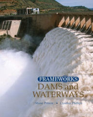 Dams and Waterways - Cynthia Phillips