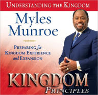 Kingdom Principles: Preparing for Kingdom Experience and Expansion - Myles Munroe