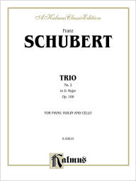 Trio No. 2 in E-Flat Major, Op. 100: Piano, Violin, & Cello - Franz Schubert