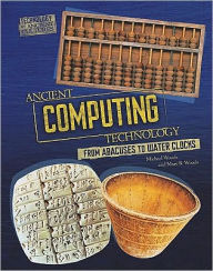 Ancient Computing Technology: From Abacuses to Water Clocks - Michael Woods
