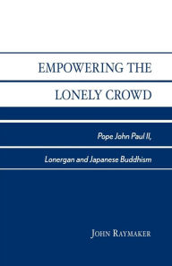 Empowering The Lonely Crowd - John Raymaker