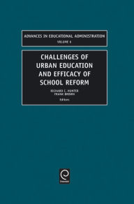 Challenges of Urban Education and Efficacy of School Reform - Frank Brown Richard C Hunter