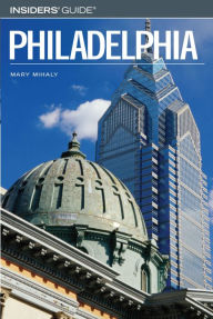 Insiders' Guide to Philadelphia - Mary Mihaly