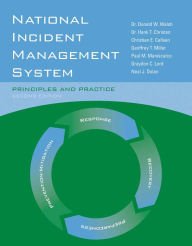 National Incident Management System: Principles And Practice - Dr. Donald W. Walsh