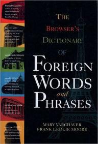 Browser's Dictionary of Foreign Words - Mary Varchaver