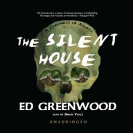 The Silent House (Chronicle of Aglirta Series #1) - Ed Greenwood