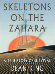Skeletons on the Zahara - Dean King