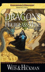 Dragonlance - Dragons of the Hourglass Mage (Lost Chronicles #3) - Margaret Weis
