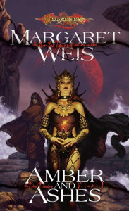 Amber and Ashes: Dark Disciple, Volume One - Margaret Weis