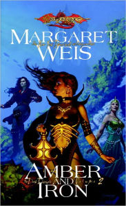 Amber and Iron: Dark Disciple, Volume Two - Margaret Weis