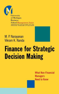 Finance for Strategic Decision-Making: What Non-Financial Managers Need to Know - M. P. Narayanan