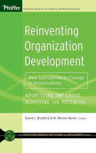 Reinventing Organization Development: New Approaches to Change in Organizations (Practicing Organization Change and Development Series) - David L. Bradford