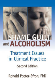 Shame, Guilt, And Alcoholism - Ron Potter-Efron