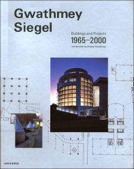 Gwathmey Siegel: Buildings and Projects 1965-2000 - Brad Collins